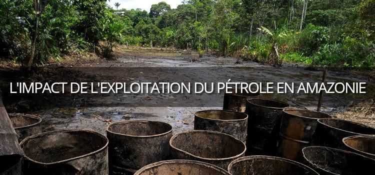Les ravages de l'exploitation pétrolière en Amazonie